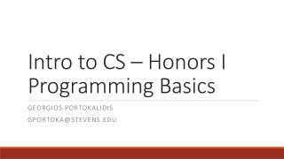 Intro to CS – Honors I Programming Basics