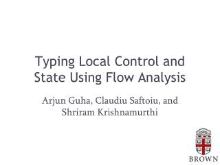 Typing Local Control and State Using Flow Analysis