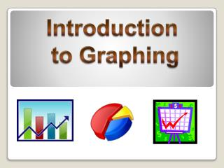 Introduction  to Graphing