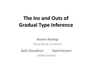 The Ins and Outs of  Gradual Type Inference