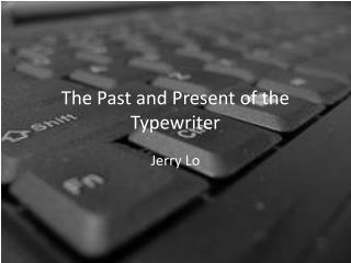 The Past and Present of the Typewriter