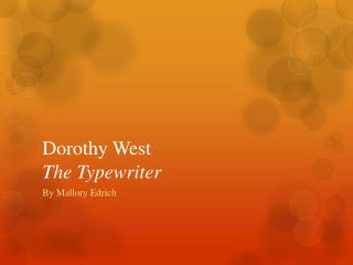 Dorothy West The Typewriter