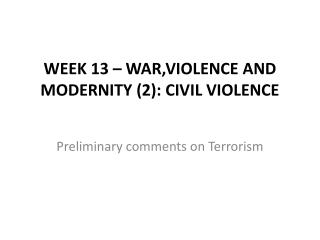 WEEK 13 – WAR,VIOLENCE AND MODERNITY (2): CIVIL VIOLENCE