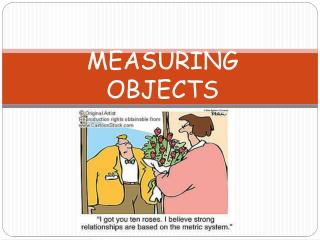 MEASURING OBJECTS