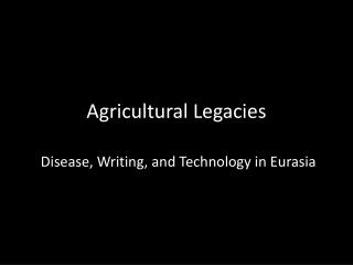 Agricultural Legacies