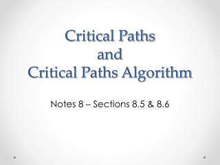 Critical Paths  and Critical Paths Algorithm
