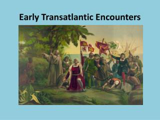 Early Transatlantic Encounters