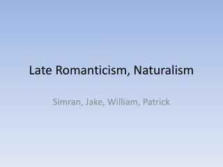 Late Romanticism, Naturalism