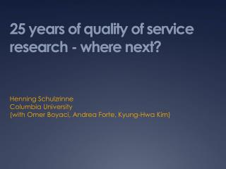 25 years of quality of service research - where next?