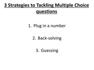 3 Strategies to  Tackling  Multiple Choice questions