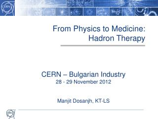 From Physics to Medicine: Hadron Therapy