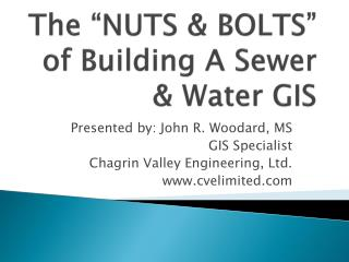 "The ""NUTS & BOLTS"" of Building A Sewer & Water GIS"