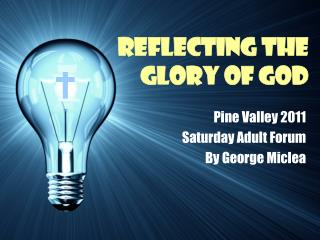 Reflecting the  Glory of God