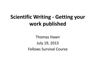 Scientific Writing - Getting your work published