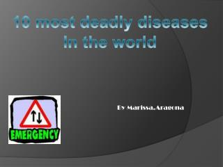 10 most deadly diseases In the world
