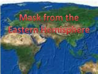 Mask from the  Eastern Hemisphere