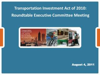 Transportation Investment Act of  2010: Roundtable Executive Committee Meeting