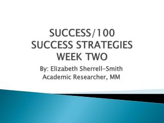 SUCCESS/100 SUCCESS STRATEGIES   WEEK TWO