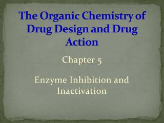 The Organic Chemistry of Drug Design and Drug Action