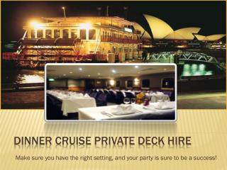 Dinner Cruise Private Deck Hire