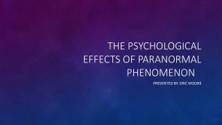 The Psychological Effects of Paranormal Phenomenon
