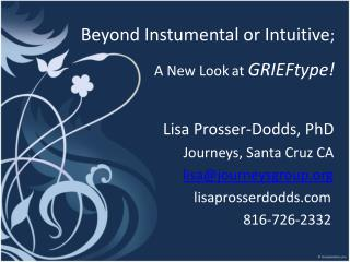 Beyond Instu mental or Intuitive ; A New Look at GRIEFtype !