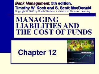 MANAGING LIABILITIES AND THE COST OF FUNDS