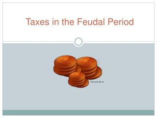 Taxes in the Feudal Period