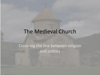 The Medieval Church
