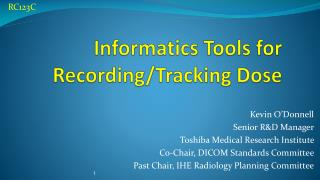Informatics Tools for Recording/Tracking Dose