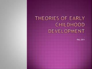 Theories of Early Childhood Development