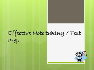 Effective Note taking / Test  Prep