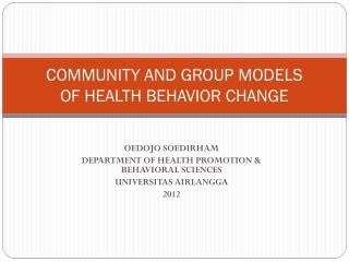 COMMUNITY AND GROUP MODELS OF HEALTH BEHAVIOR CHANGE