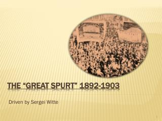 """The """"Great Spurt"""" 1892-1903"""