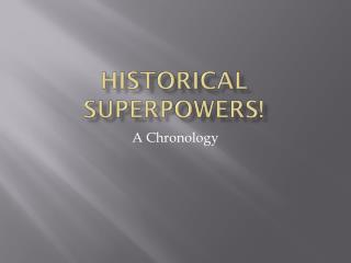 Historical Superpowers!