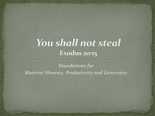 You shall not steal Exodus 20:15