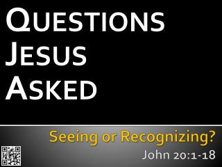Seeing or Recognizing? John 20:1-18