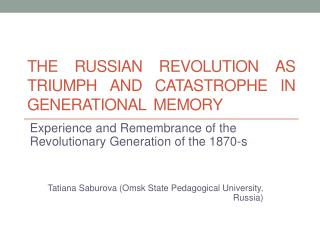 The Russian revolution as triumph and catastrophe in generational memory