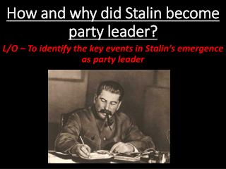 How and why did Stalin become party leader?