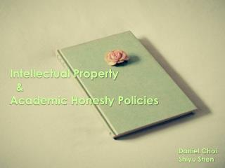 Intellectual Property   & Academic Honesty Policies