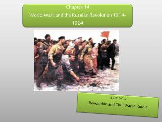 Chapter 14 World War I and the Russian Revolution 1914-1924