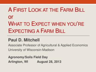 A First Look at the Farm  Bill or What to Expect when you're Expecting a Farm Bill