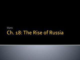 Ch. 18: The Rise of Russia