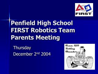 Penfield High School  FIRST Robotics Team Parents Meeting