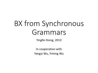 BX from Synchronous Grammars