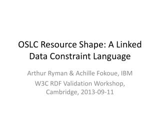 OSLC Resource Shape: A Linked Data Constraint Language