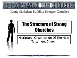 The Structure of Strong Churches