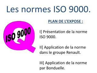 Les normes ISO 9000.