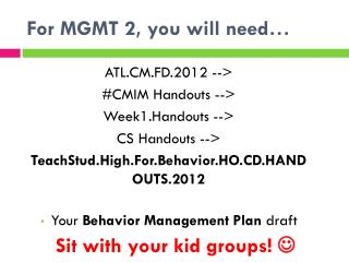 For MGMT 2, you will need…