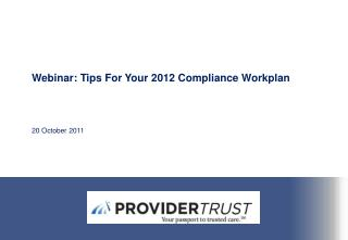 Webinar: Tips For Your 2012 Compliance  Workplan